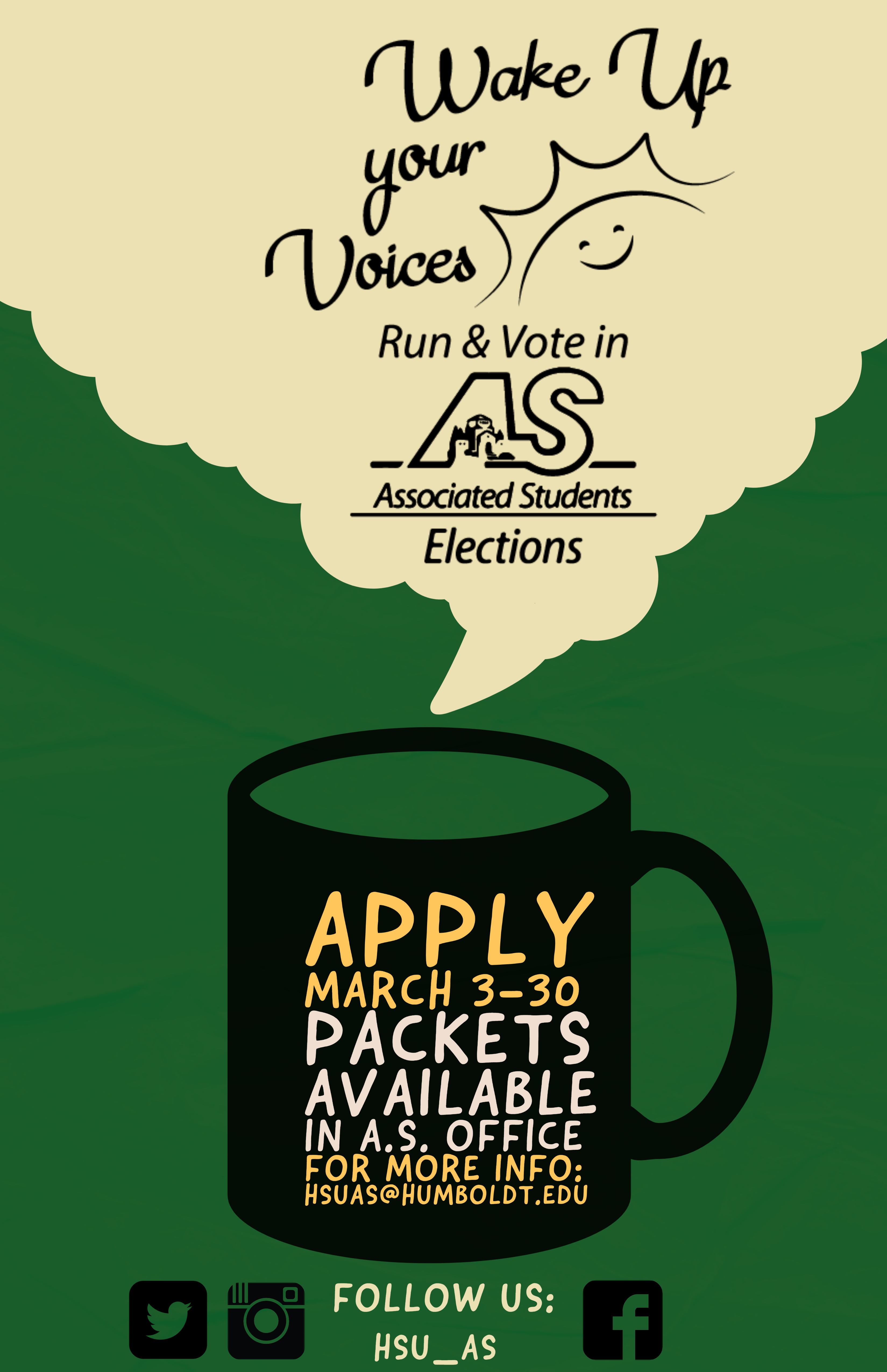 Wake Up Your Voices- Run & Vote in AS Elections! Apply March 3-30, Packets available in the A.S. Office