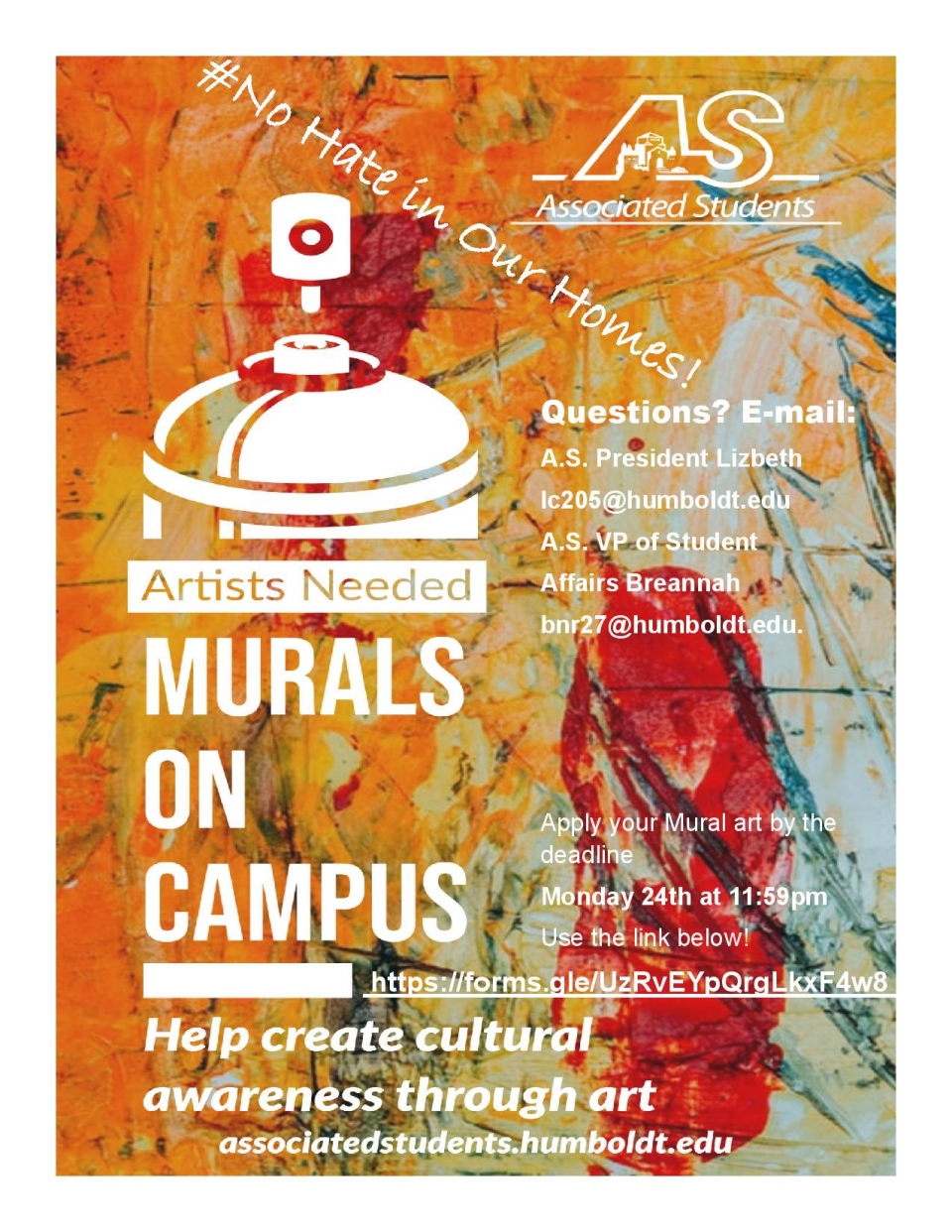 The flyer reads: #NoHateInOurHomes! Questions? Email: A.S. President, Lizbeth at lc205@humboldt.edu or A.S. Student Affairs Vice President at bnr@humboldt.edu Send your mural art by the deadline on Monday, February 24th Help create cultural awareness